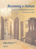 Becoming a Nation Americana from the Diplomatic Reception Rooms, U.S. Department of State