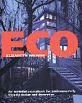 Eco An Essential Sourcebook for Environmentally Friendly Design and Decoration