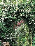 Passion For Roses Peter Beales' Comprehensive Guide To Landscaping With Roses