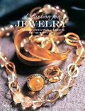 Passion for Jewelry Secrets to Collecting, Understanding, and Caring for Your Jewelry