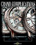 Grand Complications: High Quality Watchmaking