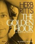 Herb Ritts The Golden Hour: A Photographer's Work and His World