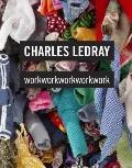Charles LeDray: workworkworkworkwork