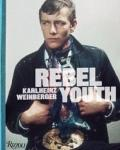 Rebel Youth : Karlheinz Weinberger