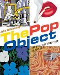Pop Object : The Still Life Tradition in Pop Art