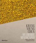 Kwang Young Chun : Mulberry Mindscapes