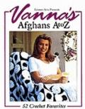 Vanna's Afghans a to Z: 52 Crochet Favorites - Vanna White - Paperback