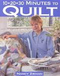 10-20-30 Minutes to Quilt