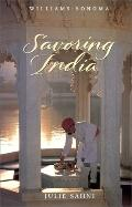Savoring India Recipes and Reflections on Indian Cooking