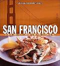 Williams-Sonoma Foods of the World: San Francisco: Authentic Recipes Celebrating the Foods o...