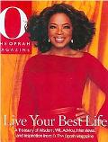 Live Your Best Life A Treasury of Wisdom, Wit, Advice, Interviews, And Inspiration from O, t...