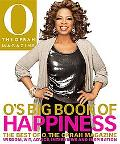 O's Big Book of Happiness: The Best of O, The Oprah Magazine: Wisdom, Wit, Advice, Interview...