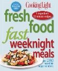 Cooking Light Fresh Food Fast: Weeknight Meals: Over 280 Incredible Supper Solutions (Cookin...