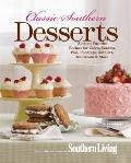 Classic Southern Desserts: All-Time Favorite Recipes for Cakes, Cookies, Pies, Puddings, Cob...