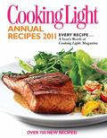 Cooking Light Annual Recipes 2011 : Every Recipe... a Year's Worth of Cooking Light Magazine