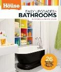 Easy Upgrades : Bathrooms - Smart Makeovers, Trusted Advice