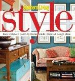 Southern Living Style: Easy Updates * Room-by-Room Guide * Inspired Design Ideas (Southern L...