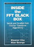Inside the Fft Black Box Serial and Parallel Fast Fourier Transform Algorithms