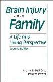 Brain Injury and the Family: A Life and Living Perspective, Second Edition