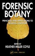 Forensic Botany Principles And Applications To Criminal Casework