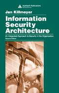 Information Security Architecture An Integrated Approach To Security in The Organization
