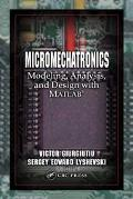 Micromechatronics Modeling, Analysis, and Design With Matlab