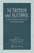 Nutrition and Alcohol Linking Nutrient Interactions and Dietary Intake