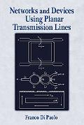 Networks and Devices Using Planar Transmission Lines