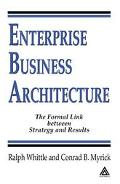 Enterprise Business Architecture The Formal Link Between Strategy And Results