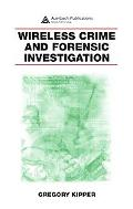 Wireless Crime And Forensic Investigation