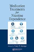 Medication Treatments for Nicotine Dependence