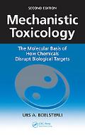 Mechanistic Toxicology The Molecular Basis of How Chemicals Disrupt Biological Targets