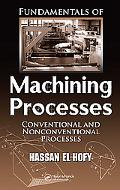 Fundamentals of Machining Processes Conventional And Nonconventional Processes