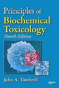 Principles of Biochemical Toxicology