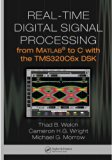 Real-time Digital Signal Processing from Matlab to C With the Tms320c6x Dsk Tec009030