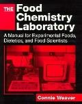 Food Chemistry Laboratory A Manual for Experimental Foods, Dietetics, and Food Scientists