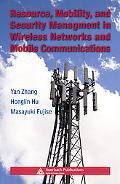 Resource, Mobility And Security Management in Wireless Networks And Mobile Communications