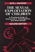 Sexual Exploitation of Children A Practical Guide to Assessment, Investigation, and Interven...