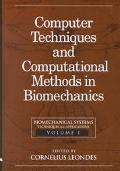 Biomechanical Systems Techniques and Applications, Computer Techniques and Computational Met...