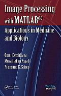 Image Processing With Matlab Applications in Medicine And Biology