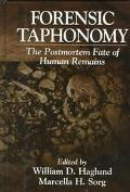 Forensic Taphonomy The Postmortem Fate of Human Remains