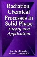 Radiation-Chemical Processes in Solid Phase Theory and Application