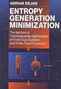 Entropy Generation Minimization The Method of Thermodynamic Optimization of Finite-Size Syst...
