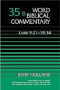 Word Biblical Commentary Luke 9 21-18 34