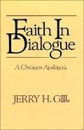 Faith in Dialogue: A Christian Apologetic