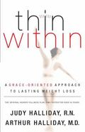 Thin Within A Grace-Oriented Approach to Lasting Weight Loss