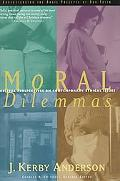 Moral Dilemmas Biblical Perspectives on Contemporary Ethical Issues