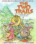 The Two Trails: A Treasure Tree Adventure - John T. Trent - Hardcover