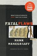 Fatal Flaws What Evolutionists Don't Want You to Know
