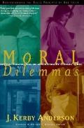 Moral Dilemmas: Biblical Perspectives on Contemporary Ethical Issues (Swindoll Leadership Li...